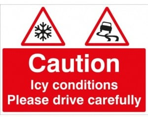 Caution Icy Conditions Please Drive Carefully 7796-508x696
