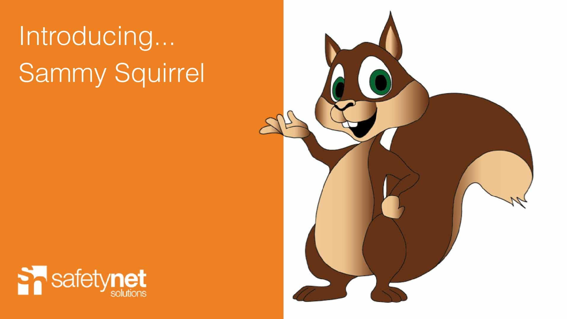Introducing...Sammy Squirrel